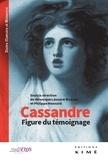Véronique Léonard-Roques et Philippe Mesnard - Cassandre - Figure du témoignage.