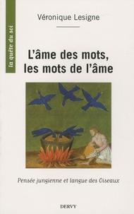 Véronique Lesigne - L'âme des mots, les mots de l'âme - Pensée jungienne et langue des Oiseaux.