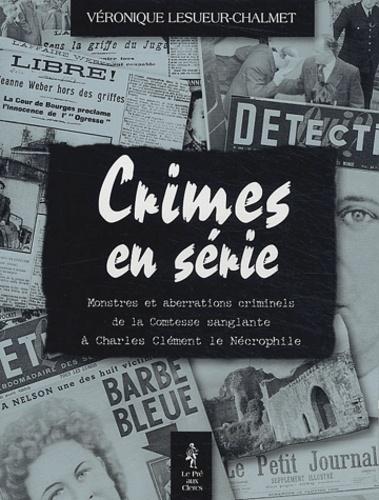 https://products-images.di-static.com/image/veronique-lesueur-chalmet-crimes-en-series/9782842281779-475x500-1.jpg