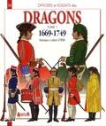 Véronique Letrun et Ludovic Letrun - Officiers et soldats des dragons du roi - Tome 1, 1669-1749, de Louis XIV à la Guerre de Sept Ans.