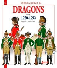 Véronique Letrun et Ludovic Letrun - Officiers & soldats des Dragons du Roi 1750-1792 - Tome 2, De la Guerre de Sept Ans à la Révolution.
