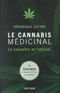 Véronique Lettre - Le cannabis médicinal - Le connaître et l'utiliser.