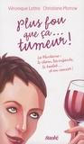 Véronique Lettre - Plus fou que ça... tumeur !.