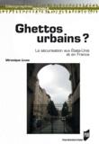 Véronique Levan - Ghettos urbains ? - La sécurisation aux Etats-Unis et en France.