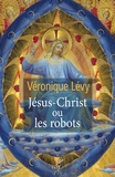 Véronique Lévy - Jésus Christ ou les robots.