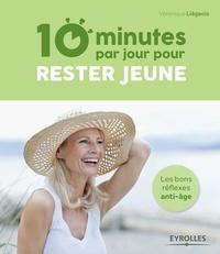 Véronique Liégeois - 10 minutes par jour pour rester jeune.