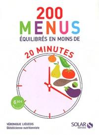 Véronique Liégeois - 200 menus équilibrés en moins de 20 minutes.