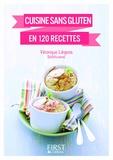Véronique Liégeois - Cuisine sans gluten en 120 recettes.