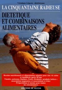 LA CINQUANTAINE RADIEUSE. Diététique et combinaisons alimentaires.pdf
