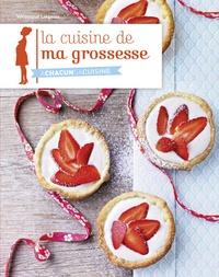 Véronique Liégeois - La cuisine de ma grossesse.