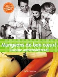 Véronique Liégeois et Hélène Boisseau Béharn - Mangeons de bon coeur - Cuisine anticholestérol.