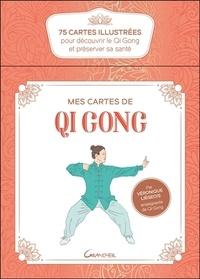 Véronique Liégeois - Mes cartes de Qi Gong - 75 cartes illustrées pour découvrir le Qi Gong et préserver sa santé.
