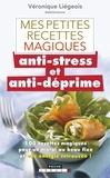 Véronique Liégeois - Mes petites recettes magiques anti-stress et anti-déprime.