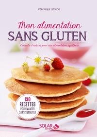 Véronique Liégeois - Mon alimentation sans gluten - Conseils et astuces pour une alimentation équilibrée.