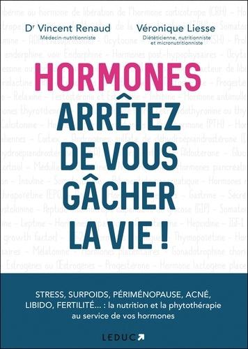Hormones, arrêtez de vous gâcher la vie !