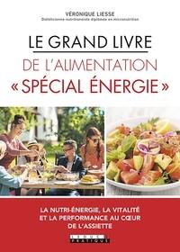 """Véronique Liesse - Le grand livre de l'alimentation """"spécial énergie""""."""