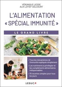 Veronique Liesse et Alix Lefief-Delcourt - Le grand livre de l'alimentation spécial immunité.