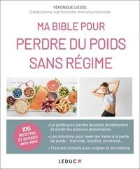 Véronique Liesse - Ma bible pour perdre du poids sans régime.