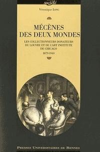 Véronique Long - Mécènes des deux mondes - Les collectionneurs donateurs du Louvre et de l'Art Institute de Chicago 1879-1940.