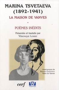 Véronique Lossky - Marina Tsvetaeva (1892-1941) - La maison de Vanves, poèmes inédits.