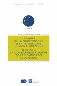 Véronique Magnier - Le cadre de la gouvernance d'entreprise dans l'Union européenne - Réponse à la consultation publique de la Commission européenne.