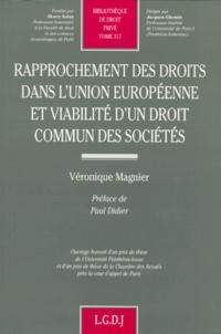 Véronique Magnier - Rapprochement des droits dans l'Union européenne et viabilité d'un droit commun des sociétés.