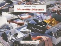 Véronique Manry - Marseille Discount - Sociabilités, échanges et mise en scène de l'abondance.
