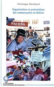 Véronique Marchand - Organisations et protestations des commerçantes en Bolivie : cholitas.