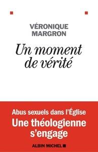 Véronique Margron et Jérôme Cordelier - Un moment de vérité.