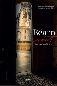 Véronique Maribon-Ferret - Béarn secret - Un pays révélé.