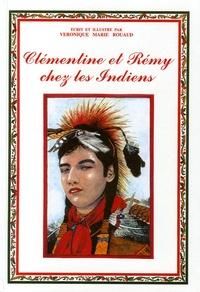 Véronique-Marie Rouaud - Clémentine et Rémy chez les Indiens.