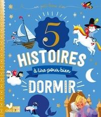 Véronique Massenot et Caroline Piochon - 5 histoires à lire pour bien dormir.