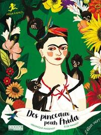 Véronique Massenot et Elise Mansot - Des pinceaux pour Frida.