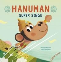 Véronique Massenot et Fabrice Leoszewski - Hanuman super singe.