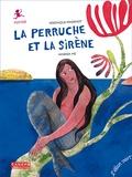 Véronique Massenot et Vanessa Hié - La perruche et la sirène - Matisse.