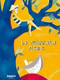 Véronique Massenot et Anja Klauss - Le vaisseau blanc - La chapelle de Ronchamp, Le Corbusier.