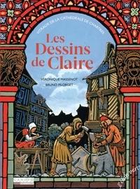 Véronique Massenot et Bruno Pilorget - Les dessins de Claire - Vitraux de la cathédrale de Chartres.