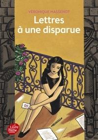 Véronique Massenot - Lettres à une disparue.