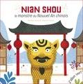 Véronique Massenot et Sébastien Chebret - Nian Shou, le monstre du nouvel an chinois.