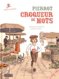 Véronique Massenot et Isabelle Charly - Pierrot croqueur de mots - Pierre Larousse.