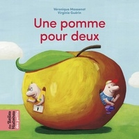 Véronique Massenot et Virginie Guérin - Une pomme pour deux.