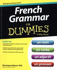 Véronique Mazet - French Grammar For Dummies.