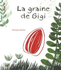 Véronique Mazière - La graine de Gigi.