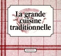 Véronique Meglioli - La grande cuisine traditionnelle en 2 volumes : La Cuisine du terroir ; Les Desserts d'hier et d'aujourd'hui.