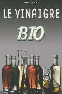 Véronique Meglioli - Le vinaigre Bio.