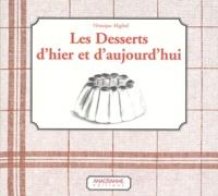 Véronique Meglioli - Les desserts d'hier et d'aujourd'hui.