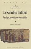 Véronique Mehl et Pierre Brulé - Le sacrifice antique - Vestiges, procédures et stratégies.