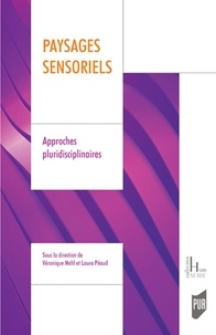 Véronique Mehl et Laura Péaud - Paysages sensoriels - Approches pluridisciplinaires.