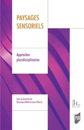 Paysages sensoriels. Approches pluridisciplinaires