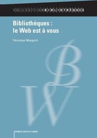 Véronique Mesguich - Bibliothèques : le Web est à vous.